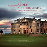 img - for Legendary Golf Clubhouses of the U.S. and Great Britain book / textbook / text book