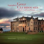 Legendary Golf Clubhouses of the U.S....