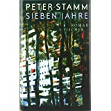 Sieben Jahre: Romanvon &#34;Peter Stamm&#34;