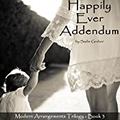 Happily Ever Addendum: Modern Arrangements Trilogy, Volume 3 | Sadie Grubor