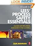 Lees' Process Safety Essentials: Haza...
