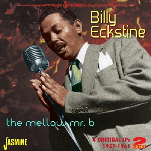 Billy Eckstine - The Mellow Mr. B - 4 Original Lps 1957-1961 [original Recordings Remastered] 2cd Set - Zortam Music