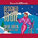 Designed to Die Audiobook by Chloe Green Narrated by C. J. Critt