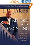 Release Your Anointing: Tapping the P...