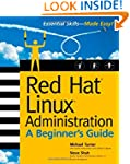 Red Hat Linux Administration: A Begin...