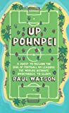 Paul Watson Up Pohnpei: Leading the ultimate football underdogs to glory: A Quest to Reclaim the Soul of Football by Leading the World's Ultimate Underdogs to Glory