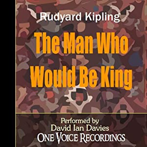 The Man Who Would Be King | [Rudyard Kipling]