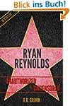 Ryan Reynolds Unauthorized & Uncensor...