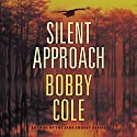 Silent Approach Audiobook by Bobby Cole Narrated by Jeremy Arthur