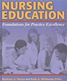 img - for Nursing Education: Foundations for Practice Excellence by Barbara Ann Moyer EdD RN (2007-08-17) book / textbook / text book