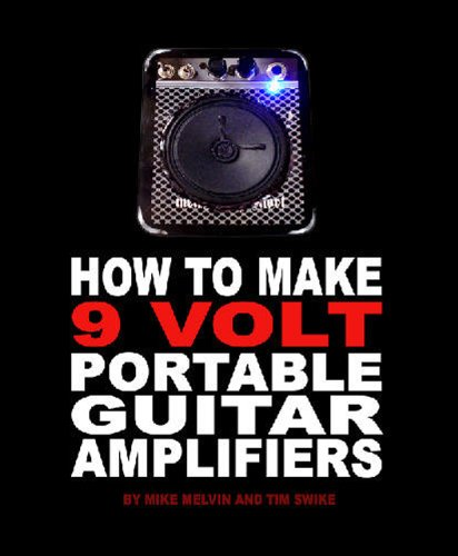 How To Make 9 Volt Portable Guitar Amplifiers