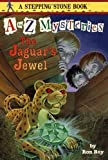 A to Z Mysteries: The Jaguar's Jewel (A Stepping Stone Book(TM))
