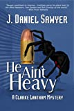 img - for He Ain't Heavy (The Clarke Lantham Mysteries) book / textbook / text book