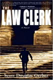 img - for By Scott Douglas Gerber The Law Clerk [Hardcover] book / textbook / text book