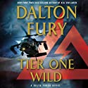Tier One Wild: A Delta Force Novel, Book 2 (       UNABRIDGED) by Dalton Fury Narrated by Ari Fliakos