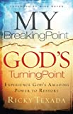 img - for My Breaking Point, God's Turning Point: Experience God's Amazing Power to Restore book / textbook / text book