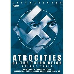 Atrocities of the Third Reich-Volume Three