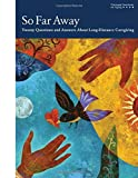 img - for So Far Away: Twenty Questions and Answers About Long-Distance Caregiving book / textbook / text book