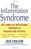 img - for The Inflammation Syndrome: The Complete Nutritional Program to Prevent and Reverse Heart Disease, Arthritis, Diabetes, Allergies and Asthma by Jack Challem (2004-01-20) book / textbook / text book