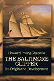 img - for The Baltimore Clipper: Its Origin and Development (Dover Maritime) book / textbook / text book