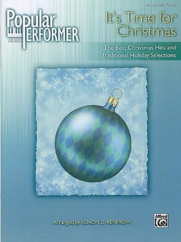 Popular Performer It's Time for Christmas: The Best Christmas Hits and Traditional Holiday Selections