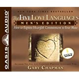 Five Love Languages: Men's Edition, The - Audiobook: How to Express Heartfelt Commitmentto Your Mate