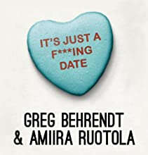 It's Just a F***ing Date Audiobook by Greg Behrendt, Amiira Ruotola Narrated by Greg Behrendt, Amiira Ruotola