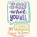 Say What You Will (       UNABRIDGED) by Cammie McGovern Narrated by Rebecca Lowman