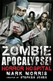 Zombie Apocalypse! Horror Hospital (Zombie Apocalypse! Spinoff) Stephen Jones