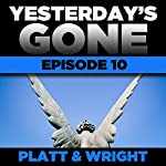 Yesterday's Gone: Episode 10 | Sean Platt,David Wright