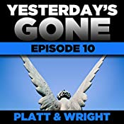Yesterday's Gone: Episode 10 | Sean Platt, David Wright