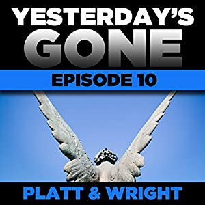 Yesterday's Gone: Episode 10 Audiobook