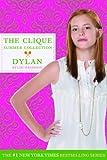 The Clique Summer Collection #2: Dylan (Clique Series)