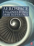 Aerospace Engineering Desk Reference (1856175758) by Curtis, Howard