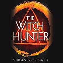 The Witch Hunter (       UNABRIDGED) by Virginia Boecker Narrated by Nicola Barber