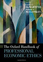 The Oxford Handbook of Professional Economic Ethics Front Cover