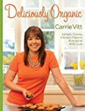 img - for Carrie Vitt, Helene Dujardin'sDeliciously Organic [Hardcover](2010) book / textbook / text book