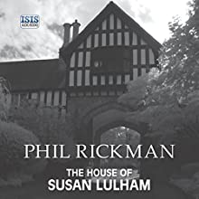 The House of Susan Lulham (       UNABRIDGED) by Phil Rickman Narrated by Emma Powell