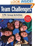Team Challenges: 170+ Group Activitie...