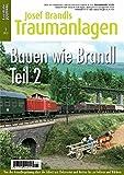 Bauen wie Brandl - Teil 2 - Von der Grundbegrünung über die Arbeit mit Elektrostat und Matten bis zu Feldern und Wäldern - Eisenbahn Journal Josef Brandls Traumanlagen 1-2013