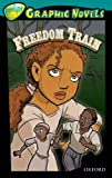 Glen Downey Oxford Reading Tree: Level 16: TreeTops Graphic Novels: Freedom Train (Ort Treetops Graphic Novels)