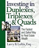 img - for [(Investing in Duplexes, Triplexes, and Quads: The Fastest and Safest Way to Real Estate Wealth )] [Author: Larry B. Loftis] [May-2006] book / textbook / text book