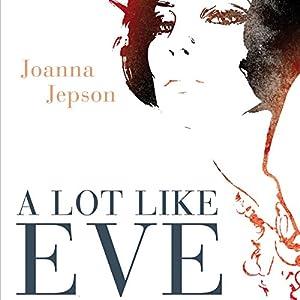 A Lot Like Eve Audiobook