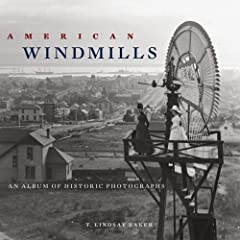 American Windmills: An Album of Historic Photographs