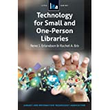 Technology for Small and One-Person Libraries (Lita Guide)