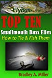 img - for Top Ten Smallmouth Bass Flies - How to Tie and Fish Them book / textbook / text book