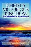 Christ's Victorious Kingdom (0974236527) by Davis, John Jefferson