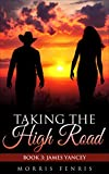 James Yancey: Taking the High Road (Book 3) (Western Mystery Romance Series)