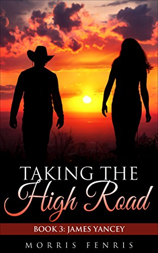 james-yancey-taking-the-high-road-taking-the-high-road-series-book-3