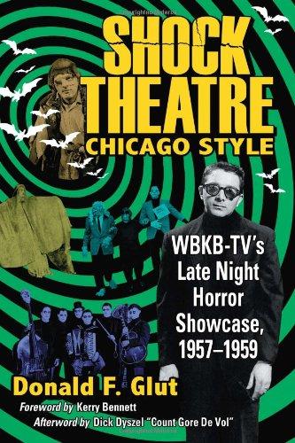 Shock Theatre, Chicago Style: WBKB-TV's Late Night Horror Showcase, 1957-1959